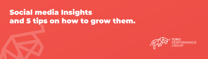 Social media insights and 5 tips on how to optimize them.
